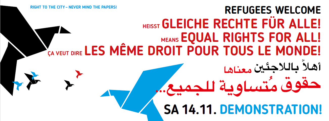 Plakat Demonstration Refugees welcome heißt gleiches Recht für alle | means equal rights for alle | les meme droit pour tous le monde, Sa. 14.11. Demonstration